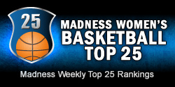 Madness Women's Basketball Top 25