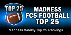 Madness FCS Football Top 25